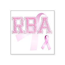 """RBA initials, Pink Ribbon, Square Sticker 3"""" x 3"""""""