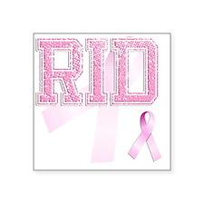 """RID initials, Pink Ribbon, Square Sticker 3"""" x 3"""""""