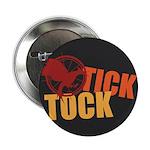 "Tick Tock Catching FIre 2.25"" Button"