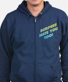 Burpees Hate You Too Zip Hoodie