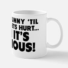untilsomeonegetshurt1 Mug