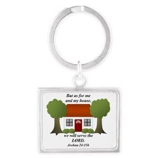 Me and My House will Serve the  Landscape Keychain