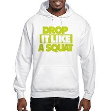 Drop it Like a Squat Hoodie