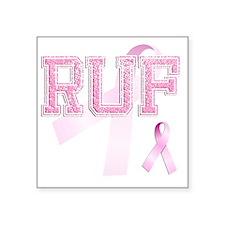 """RUF initials, Pink Ribbon, Square Sticker 3"""" x 3"""""""