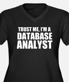Trust Me, I'm A Database Analyst Plus Size T-S