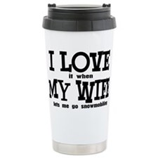 I Love My Wife Snowmobi Travel Mug