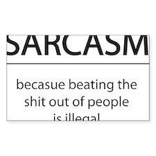 sacrasm, becuse beating the sh Decal