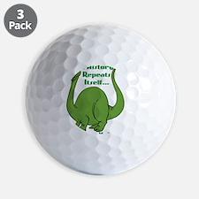 History repeats itself Golf Ball