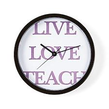 LIVE LOVE TEACH Wall Clock