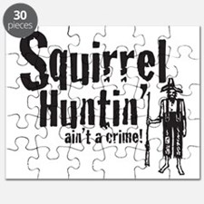 Squirrel Huntin aint a Crime! Puzzle
