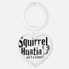 Squirrel Huntin aint a Crime! Heart Keychain