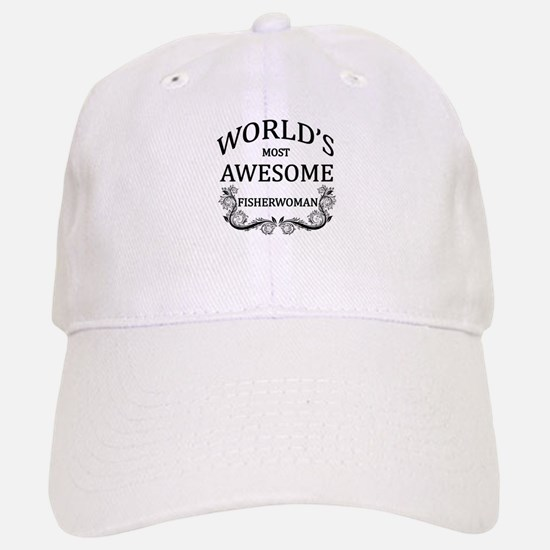 World's Most Awesome Fisherwoman Baseball Baseball Cap