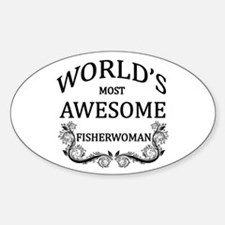 World's Most Awesome Fisherwoman Sticker (Oval)