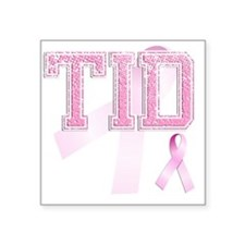 "TID initials, Pink Ribbon, Square Sticker 3"" x 3"""