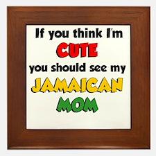 Think Im Cute Jamaican Mom Framed Tile