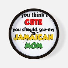 Think Im Cute Jamaican Mom Wall Clock