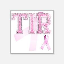 """TIR initials, Pink Ribbon, Square Sticker 3"""" x 3"""""""