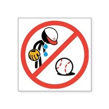 """No Crying in Baseball Square Sticker 3"""" x 3"""""""