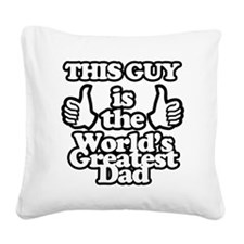 Worlds greatest dad Square Canvas Pillow