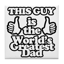 Worlds greatest dad Tile Coaster