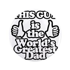 """Worlds greatest dad 3.5"""" Button"""