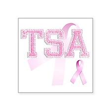 "TSA initials, Pink Ribbon, Square Sticker 3"" x 3"""