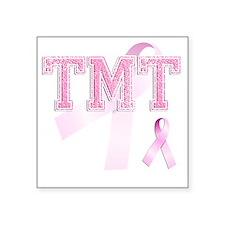 """TMT initials, Pink Ribbon, Square Sticker 3"""" x 3"""""""
