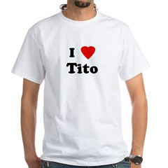 I Love Tito Shirt