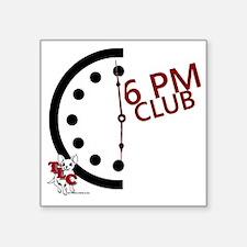 """6 PM Club front Square Sticker 3"""" x 3"""""""