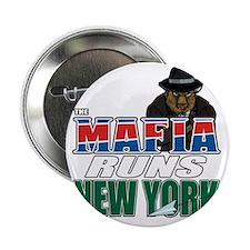 """The Mafia Runs NY - wide 2.25"""" Button"""