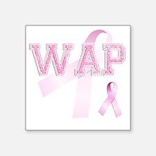 """WAP initials, Pink Ribbon, Square Sticker 3"""" x 3"""""""