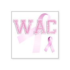 """WAC initials, Pink Ribbon, Square Sticker 3"""" x 3"""""""
