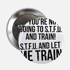 "stup and let me train 2.25"" Button"