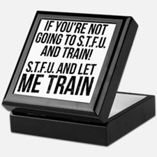 stup and let me train Keepsake Box
