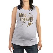Mud Slinging Pyromaniac Maternity Tank Top