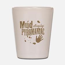Mud Slinging Pyromaniac Shot Glass