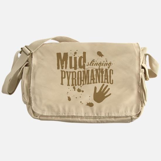 Mud Slinging Pyromaniac Messenger Bag