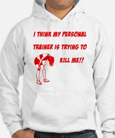 trainer is trying to kill me Hoodie