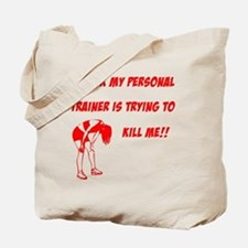 trainer is trying to kill me Tote Bag