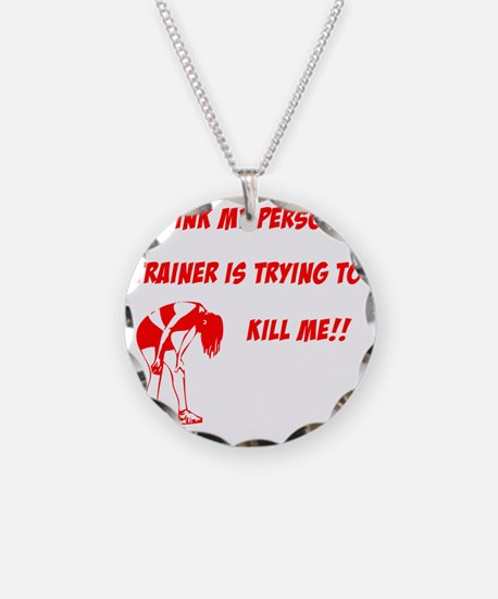 trainer is trying to kill me Necklace