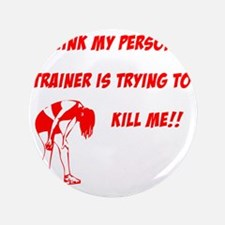 """trainer is trying to kill me 3.5"""" Button"""