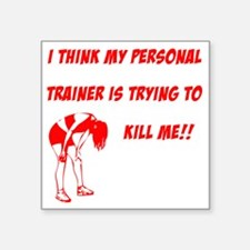 "trainer is trying to kill m Square Sticker 3"" x 3"""