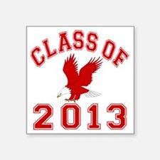 "Class Of 2013 Eagle Square Sticker 3"" x 3"""