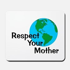 Respect Your Mother Mousepad