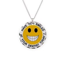 Have You Smiled at your Dent Necklace