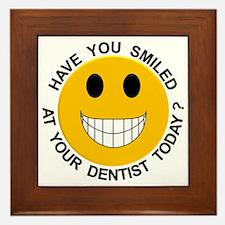 Have You Smiled at your Dentist Today? Framed Tile