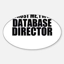 Trust Me, I'm A Database Director Decal