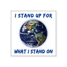 """Earth Stand Square Sticker 3"""" x 3"""""""