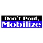 Don't Pout, Mobilize (bumper sticker)
