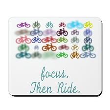Focus. Then Ride. Mousepad